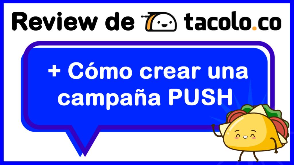 Review de Tacoloco + Cómo crear tu primera campaña PUSH